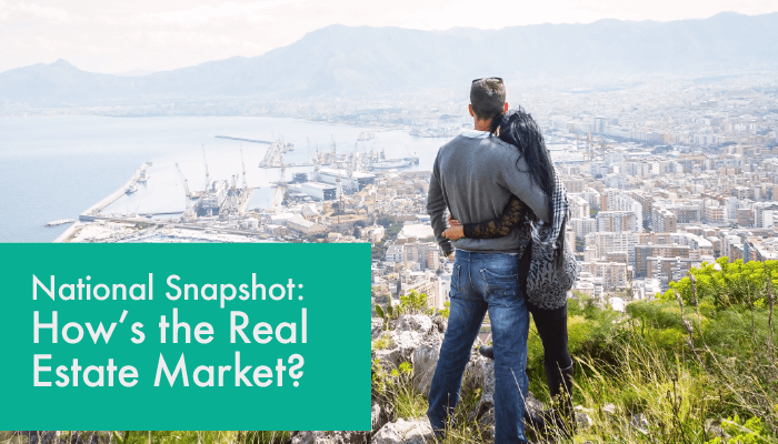 National Snapshot - How's the Real Estate Market