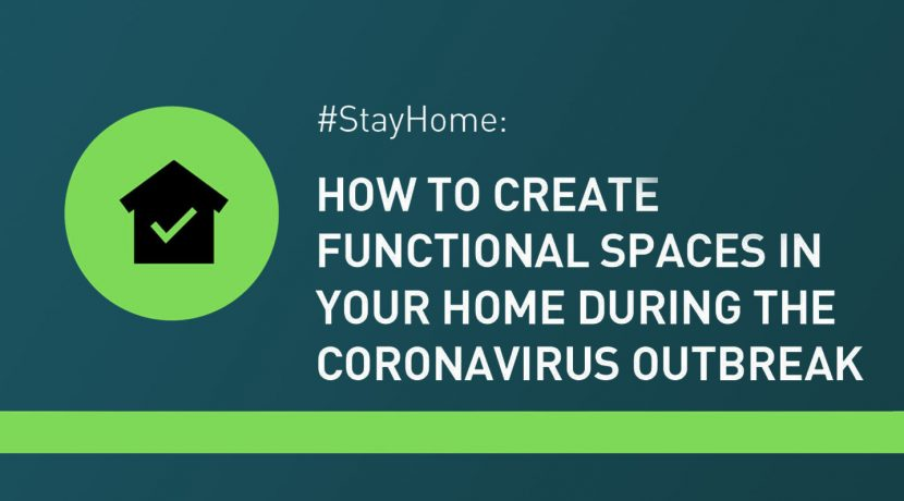 How to Create Functional Spaces in Your Home During the Coronavirus Outbreak
